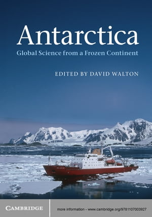 Antarctica Global Science from a Frozen Continent