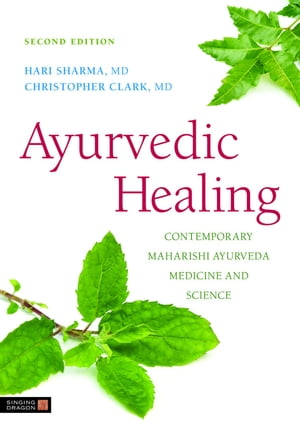 Ayurvedic Healing Contemporary Maharishi Ayurveda Medicine and Science