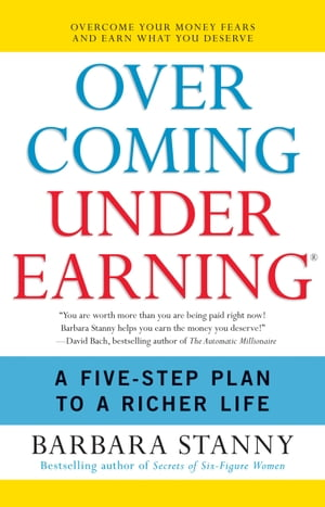 Overcoming Underearning(TM) A Simple Guide to a Richer Life