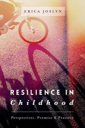 Resilience in Childhood Perspectives,  Promise & Practice