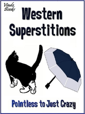 Western Superstitions Pointless to just crazy superstitions to read on your Kobo