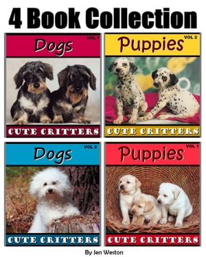 Puppies & Dogs! 4 Book Collection of Photos of Playful Puppies and Adorable Dogs!