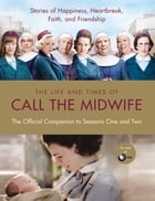 The Life and Times of Call the Midwife Cover Image