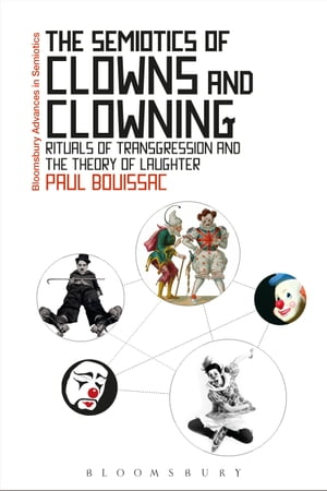 The Semiotics of Clowns and Clowning Rituals of Transgression and the Theory of Laughter