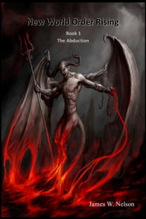 New World Order Rising (Book 1) The Abduction