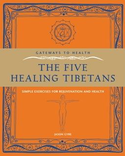 Gateways to Health: The Five Healing Tibetans
