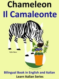 Bilingual Book in English and Italian. Chameleon: Il Camaleonte. Learn Italian Collection