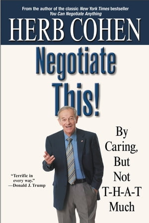 Negotiate This! By Caring,  But Not T-H-A-T Much