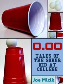 0.00: Tales of the Sober Kid at College