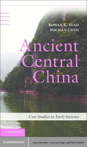 Ancient Central China Centers and Peripheries along the Yangzi River