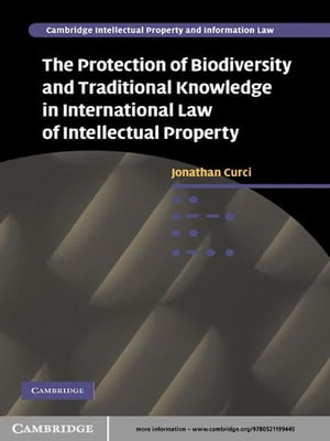 The Protection of Biodiversity and Traditional Knowledge in International Law of Intellectual Property