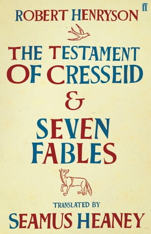 The Testament of Cresseid & Seven Fables Translated by Seamus Heaney