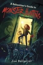 A Babysitter's Guide to Monster Hunting #1 Cover Image