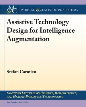 Assistive Technology Design for Intelligence Augmentation