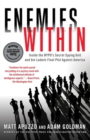 Enemies Within Inside the NYPD's Secret Spying Unit and bin Laden's Final Plot Against America