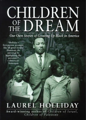 Children of the Dream Our Own Stories Growing Up Black in America