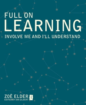 Full On Learning Involve me and I'll understand