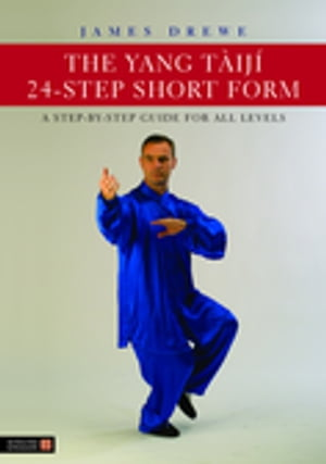 The Yang T�ij� 24-Step Short Form A Step-by-Step Guide for all Levels