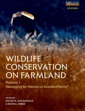 Wildlife Conservation on Farmland Volume 1 Managing for nature on lowland farms