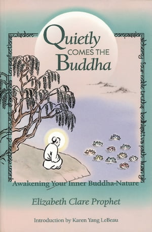 Quietly Comes the Buddha Awakening Your Inner Buddha-Nature