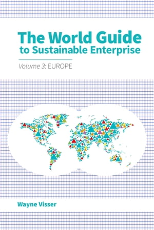 The World Guide to Sustainable Enterprise Volume 3: Europe