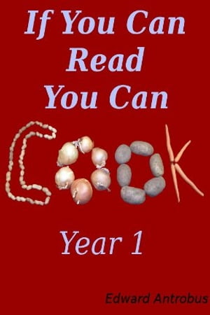 Recipes of If You Can Read,  You Can Cook Year 1