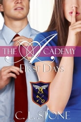 C. L. Stone - The Academy - First Days (Year One, Book Two)