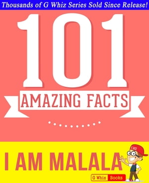 I Am Malala - 101 Amazing Facts You Didn't Know GWhizBooks.com
