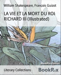LA VIE ET LA MORT DU ROI RICHARD III (Illustrated)