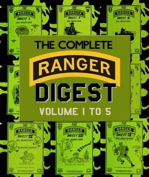 The Complete RANGER DIGEST: Volumes 1-5 Revised Edition