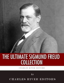 The Ultimate Sigmund Freud Collection