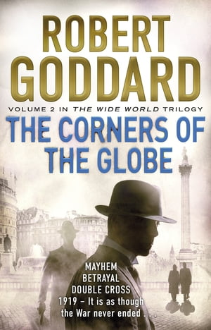 The Corners of the Globe (The Wide World - James Maxted 2)