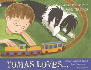 Tomas Loves... A rhyming book about fun,  friendship - and autism