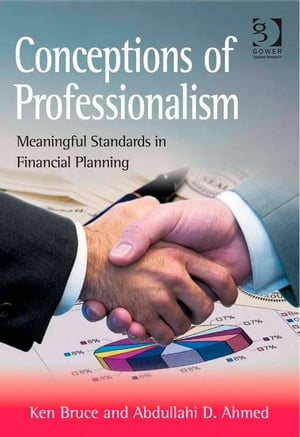 Conceptions of Professionalism Meaningful Standards in Financial Planning