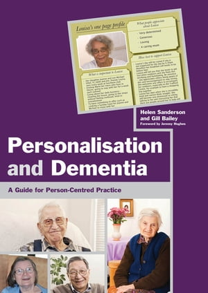 Personalisation and Dementia A Guide for Person-Centred Practice