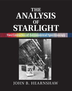 The Analysis of Starlight Two Centuries of Astronomical Spectroscopy
