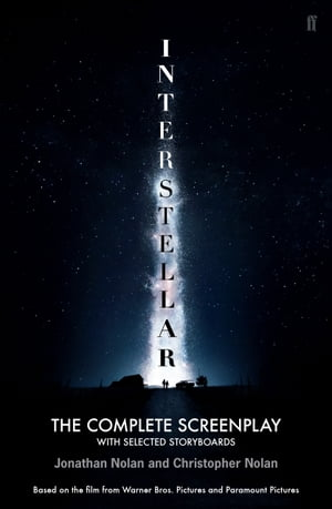 Interstellar The Complete Screenplay With Selected Storyboards