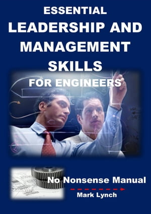 Essential Leadership and Management Skills for Engineers