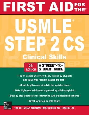 First Aid for the USMLE Step 2 CS,  Fifth Edition
