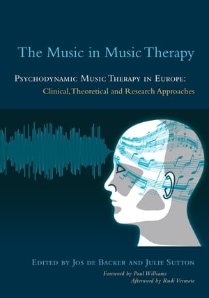 The Music in Music Therapy Psychodynamic Music Therapy in Europe: Clinical,  Theoretical and Research Approaches
