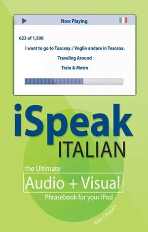 iSpeak Italian Phrasebook (MP3 CD+ Guide) : The Ultimate Audio + Visual Phrasebook for Your iPod: Th