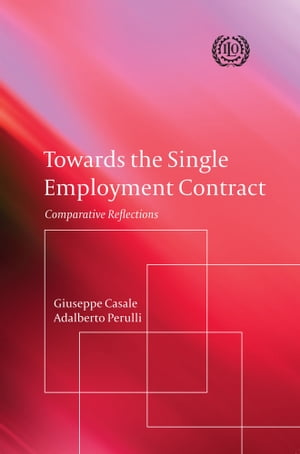 Towards the Single Employment Contract Comparative Reflections