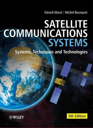 Satellite Communications Systems Systems,  Techniques and Technology
