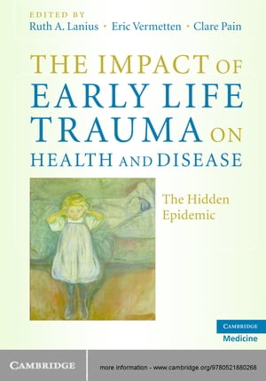 The Impact of Early Life Trauma on Health and Disease The Hidden Epidemic