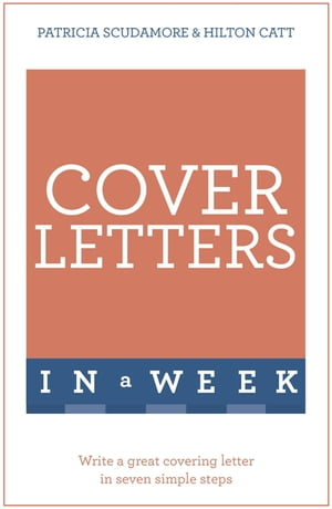 Cover Letters In A Week Write A Great Covering Letter In Seven Simple Steps