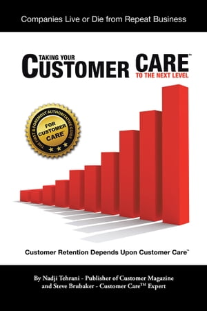 Taking Your Customer Care? to the Next Level Customer Retention Depends upon Customer Care