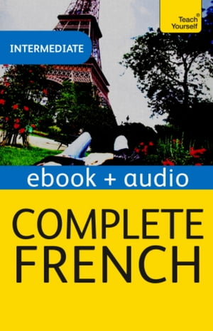 Complete French (Learn French with Teach Yourself) Enhanced eBook: New edition