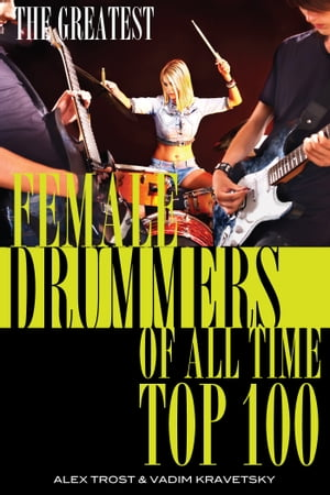 The Greatest Female Drummers of All Time: Top 100