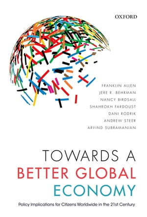 Towards a Better Global Economy Policy Implications for Citizens Worldwide in the 21st Century