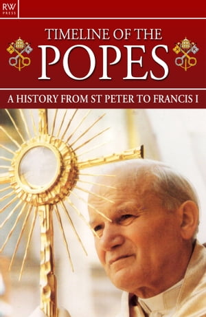 Timeline of the Popes A History from St Peter to Francis I